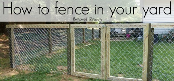 How to Fence in your Yard {a Simple Tutorial}