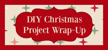 DIY Christmas Project Wrap-Up