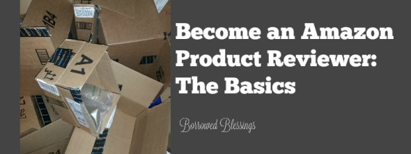 Become an Amazon Product Reviewer: The Basics