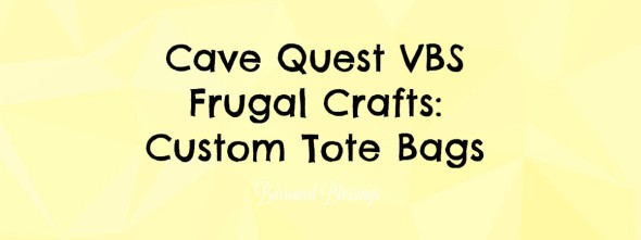 Cave Quest VBS Frugal Crafts: Custom Tote Bags