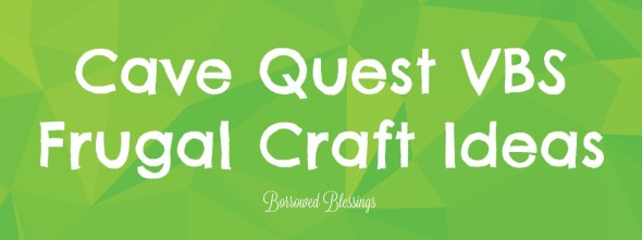 Cave Quest VBS – Frugal Craft Ideas