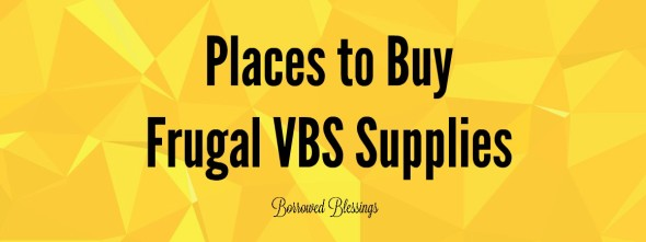 Places to Buy Frugal VBS Supplies