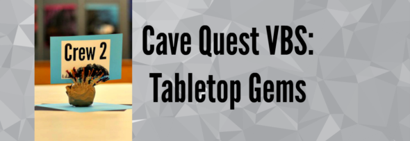 Cave Quest VBS: Tabletop Gems