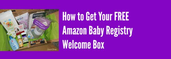 How to Get Your FREE Amazon Baby Registry Welcome Box