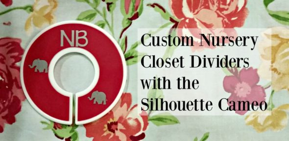 Custom Nursery Closet Dividers with the Silhouette Cameo