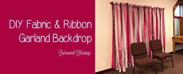 DIY Fabric & Ribbon Garland Backdrop