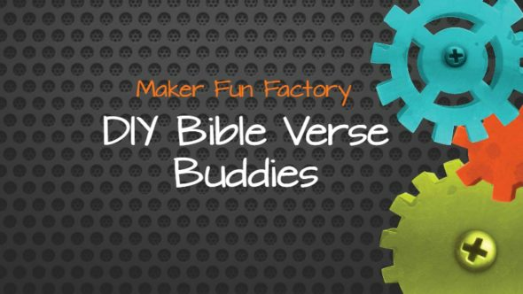 DIY Bible Verse Buddies – Maker Fun Factory VBS