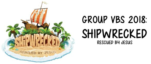Group Publishing VBS 2018: SHiPWRECKED