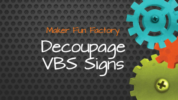 Decoupage VBS Signs – Maker Fun Factory VBS