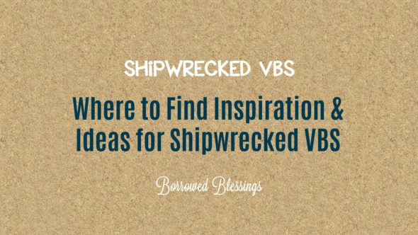Where to Find Ideas & Inspiration for Shipwrecked VBS