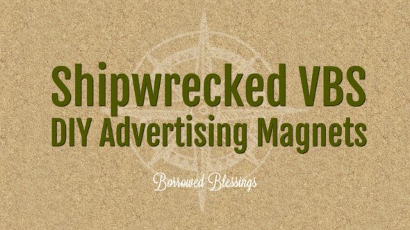 Shipwrecked VBS: DIY Advertising Magnets