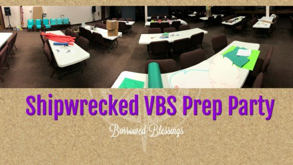 Shipwrecked Prep Party (aka the best way to get VBS decor ready!)