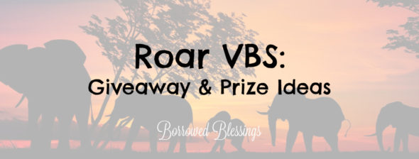 Roar VBS: Giveaway & Prize Ideas