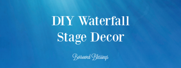DIY Waterfall Stage Decor