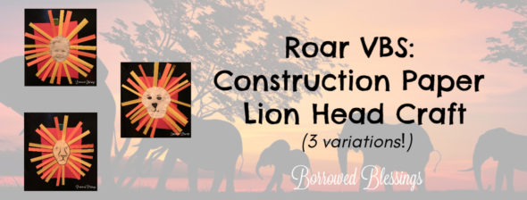 Roar VBS: Construction Paper Lion Head Craft
