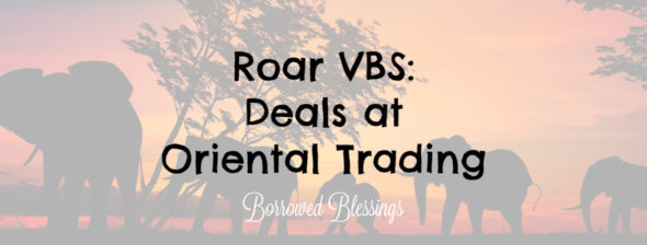 Roar VBS: Deals at Oriental Trading