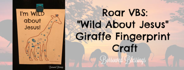 "Roar VBS: ""Wild About Jesus"" Giraffe Fingerprint Craft"