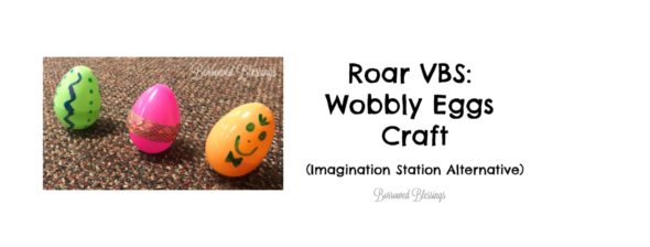 Roar VBS: Wobbly Eggs Craft
