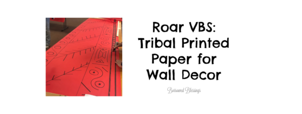 Roar VBS: Tribal Printed Paper for Wall Decor