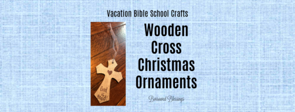 VBS Crafts: Wooden Cross Christmas Ornament