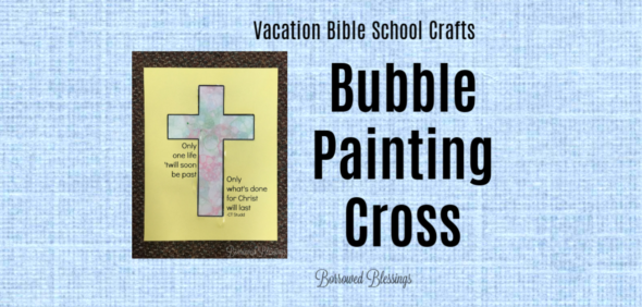 VBS Crafts: Bubble Painting Cross