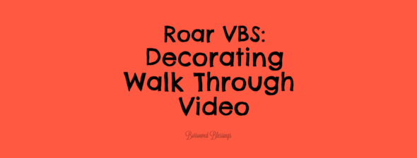 Roar VBS: Decorating Walk Through Video