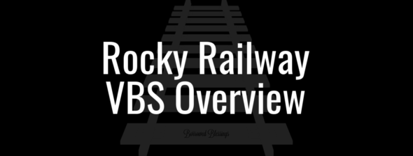 Rocky Railway VBS Overview