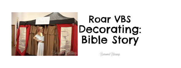 Roar VBS Decorating: Bible Story