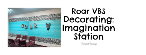 Roar VBS Decorating: Imagination Station (Craft)