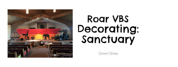 Roar VBS Decorating: Sanctuary (Opening & Closing)