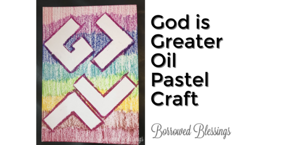 God is Greater Oil Pastel Craft