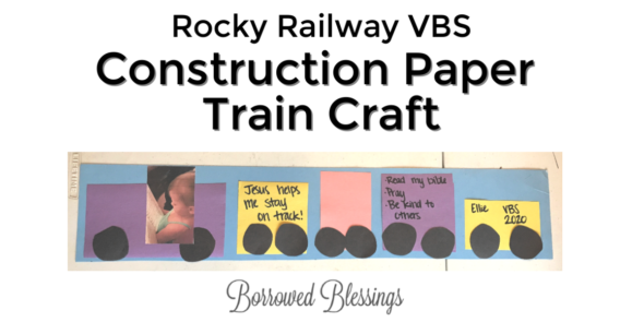 Rocky Railway VBS: Construction Paper Train Craft