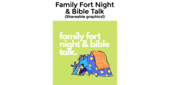Family Fort Night & Bible Talk