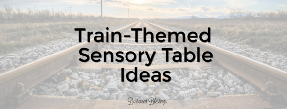 Train-Themed Sensory Table Ideas