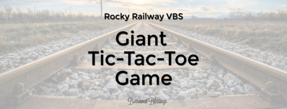 Rocky Railway VBS: Giant Tic-Tac-Toe Game