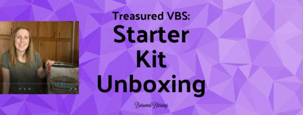 Treasured VBS: Starter Kit Unboxing