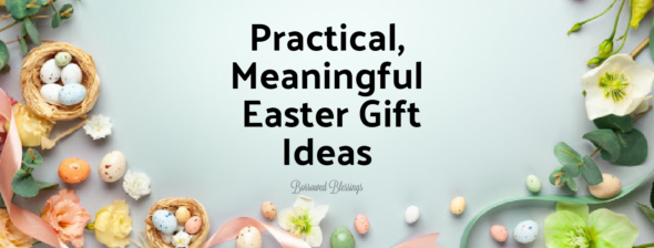 Practical, Meaningful Easter Gift Ideas
