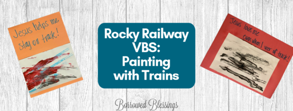 Rocky Railway VBS: Painting with Trains
